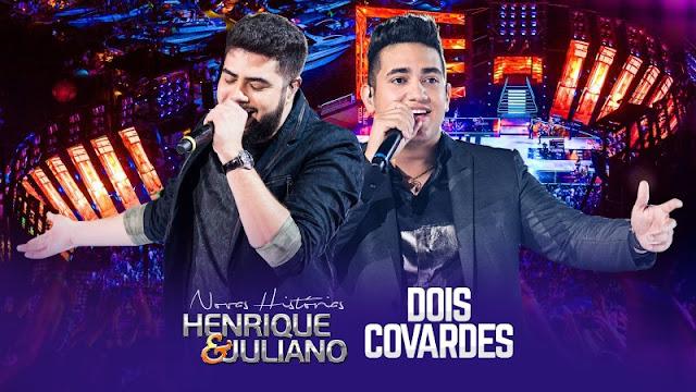 Henrique e Juliano - Dois Covardes