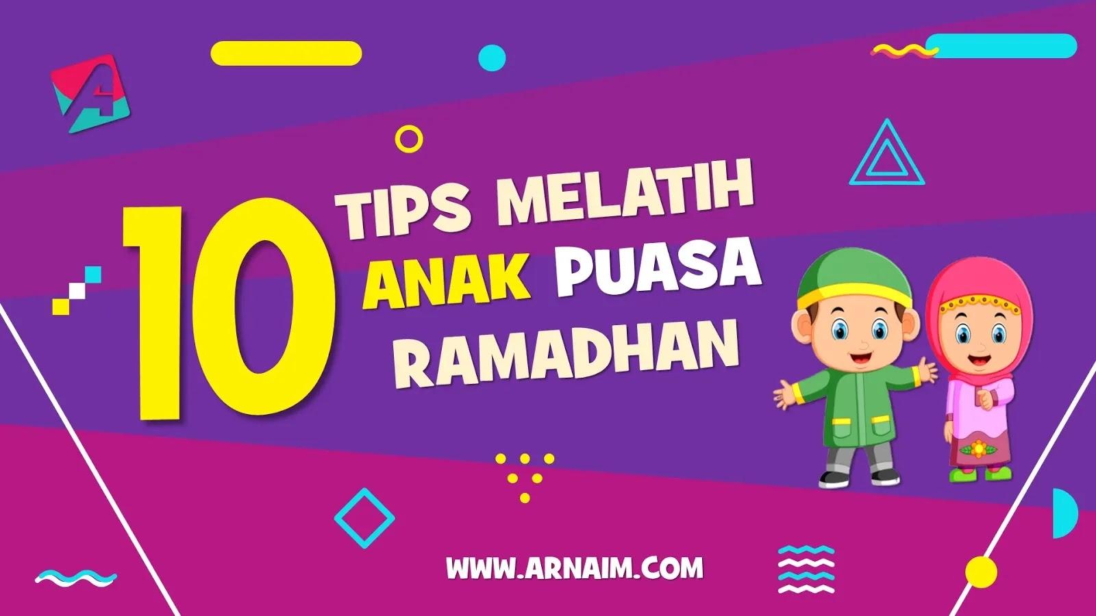 Arnaim.com - 10 Tips Melatih Anak Puasa Ramdahan