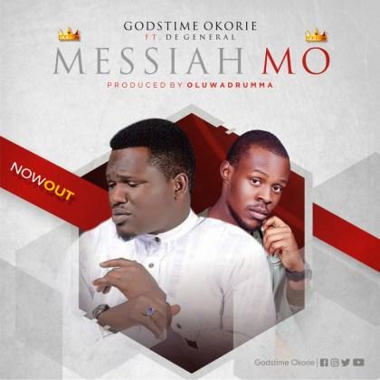 [Music + Lyrics]: Messiah Mo By Godstime Okorie Ft De General