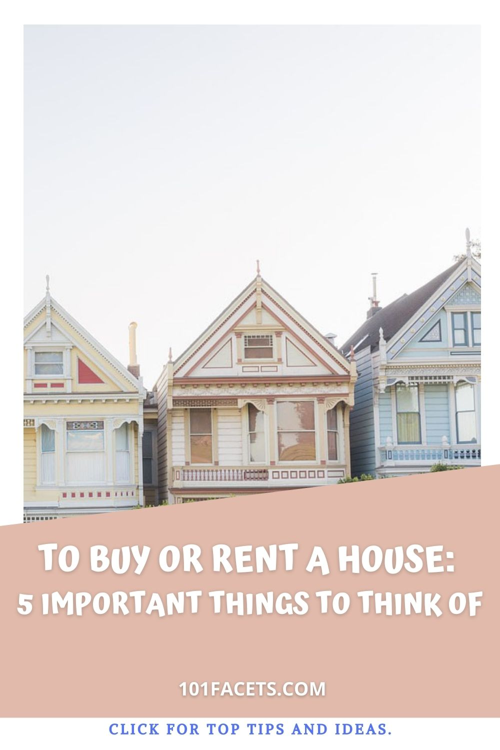 To Buy or Rent a House: 5 Important Things To Think Of