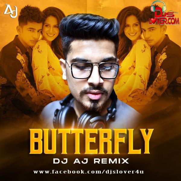 Butterfly Remix Jass Manak DJ AJ