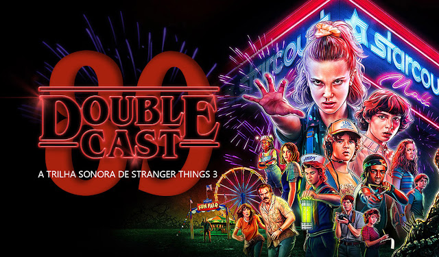 Doublecast 89 - Trilha Sonora de Stranger Things 3