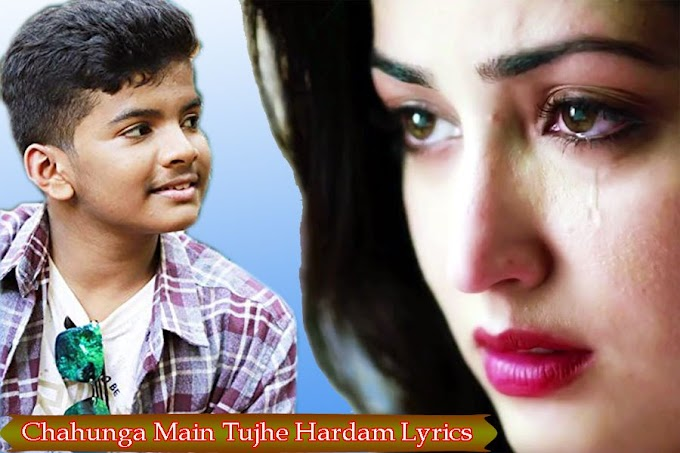 Chahunga Main Tujhe Hardam Lyrics - English and Hindi