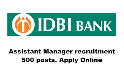 Assistant Manager recruitment in IDBI Bank (500 posts), Apply Online. Last Date:15.04.2019
