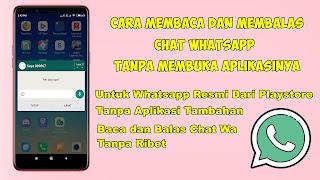 Cara Membaca dan Membalas Chat Whatsapp Tanpa Membuka Aplikasi