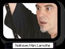 Noël avec Marc Lamothe