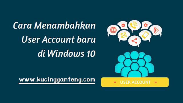 Cara Membuat User Account di Windows 10