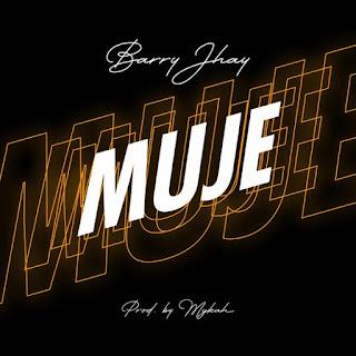 "MP3: Barry Jhay – ""Muje"""