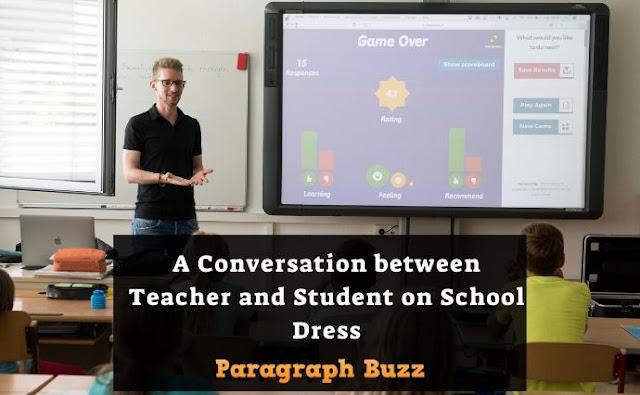 A Dialogue  between Teacher and Student on School Dress
