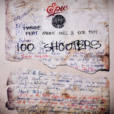 MUSIC: Future Ft. Meek Mill & Doe Boy – 100 Shooters (mp3 free download)