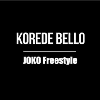 "KOREDE BELLO ""Joko freestyles """