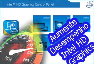 como aumentar desempenho placa de video compartilhada intel hd graphics