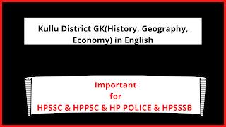 Kullu District GK(History, Geography, Economy) in English