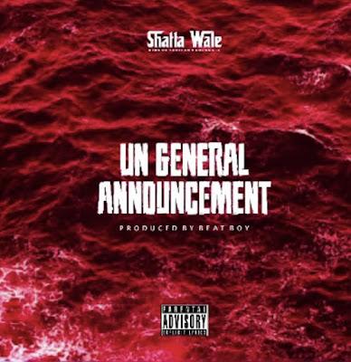 Shatta Wale - UN General Announcement (Samini Diss - Audio MP3)