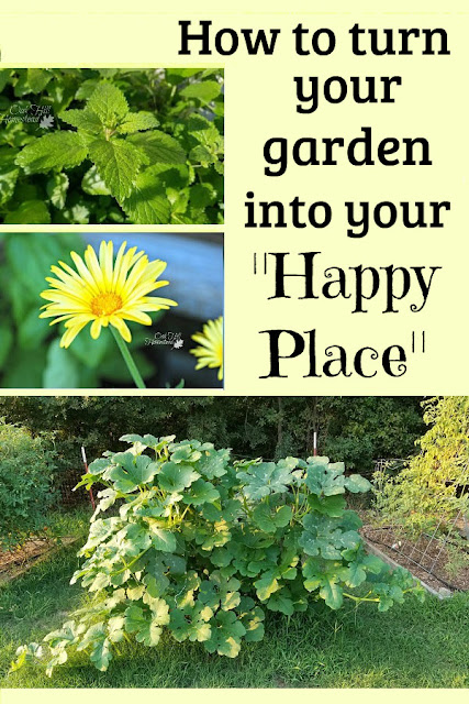 My garden is my happy place, where is yours? You do have one, right?