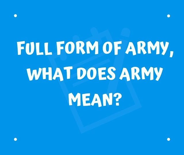 Full form of ARMY, What does ARMY mean?