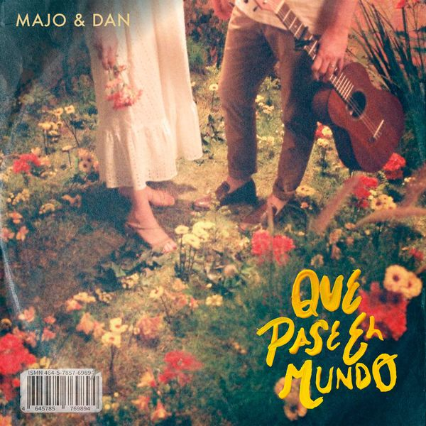 Majo y Dan – Que Pase El Mundo (Single) 2021 (Exclusivo WC)