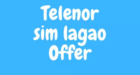 Telenor SIM Lagao Offer Code and Details | Newsonhy