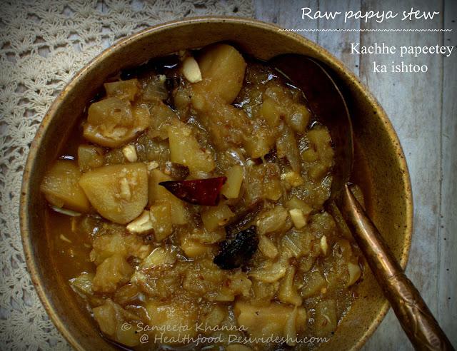 raw papaya stew | kachhe papeete ka ishtoo