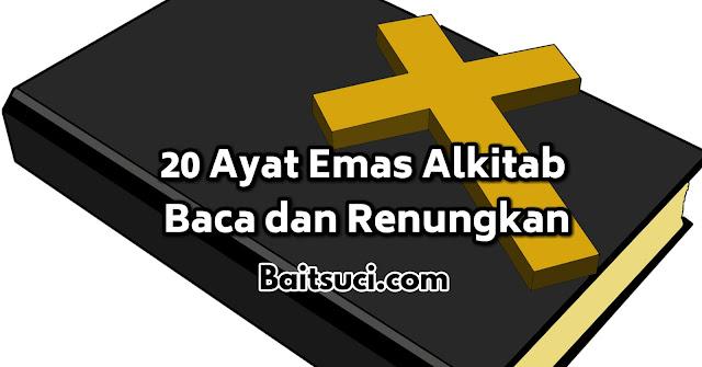 20 Ayat Emas Alkitab Baca dan Renungkan - Baitsuci.com