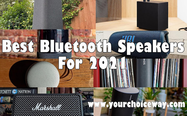 Best Bluetooth Speakers For 2021 - Your Choice Way