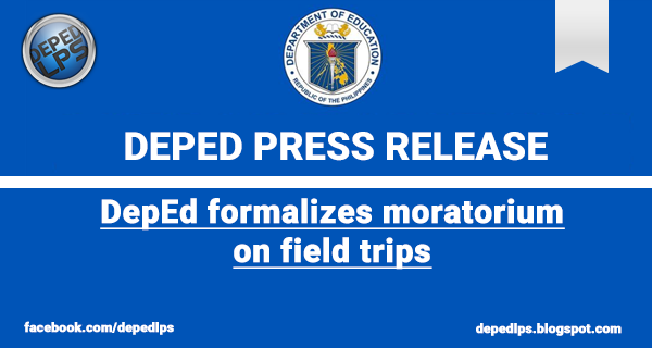 Press Release: DepEd formalizes moratorium on field trips