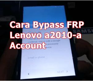 Cara Bypass FRP Lenovo a2010