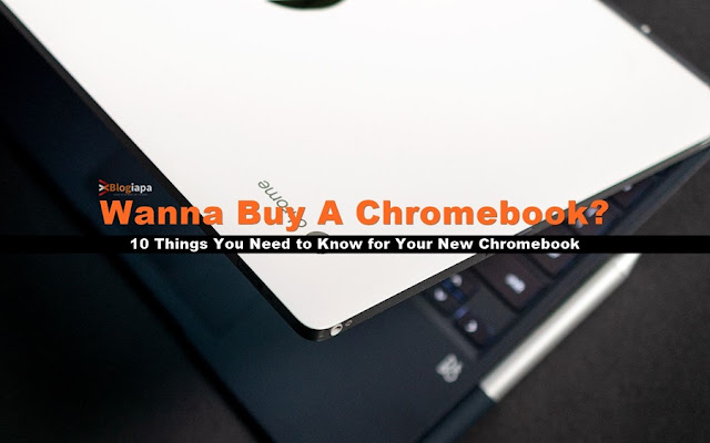 10 things you need to nnow for your new chromebook