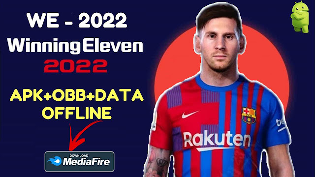 Download WE 22 - Winning Eleven 2022 Mod Apk Obb Data Offline