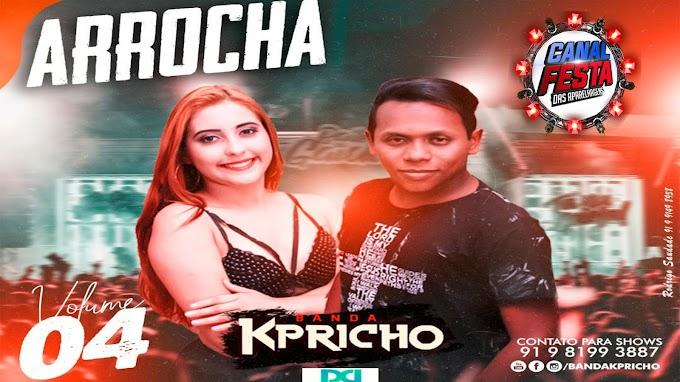 BANDA KAPRICHO ARROCHA VOLUME 04 . 2021 - CANAL FESTA DAS APARELHAGENS