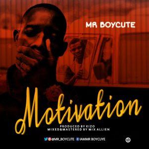 Mr Boycute - Motivation (Prod. By Kizo)