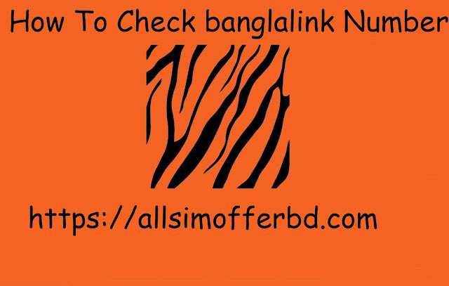 How To Check banglalink Number