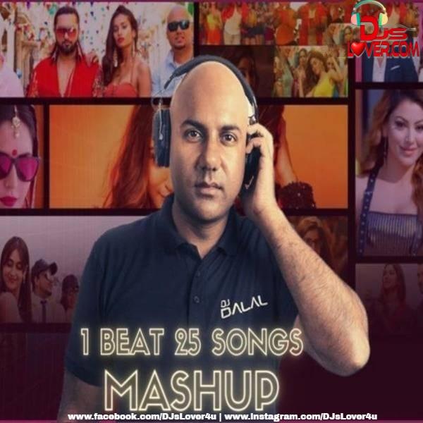 One Beat 25 Songs Mashup DJ Dalal London