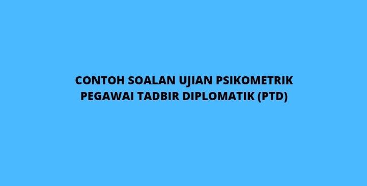 Contoh Soalan Ujian Psikometrik PTD 2022 (Pegawai Tadbir Diplomatik)