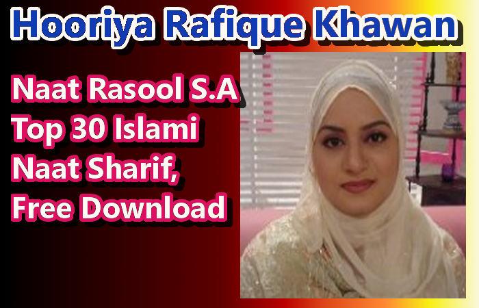 Naat Rasool, Hooriya Rafique, Top 30 Islami Naats, Download