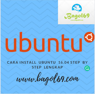 Cara Install  Ubuntu  16.04 Step  By  Step  Lengkap