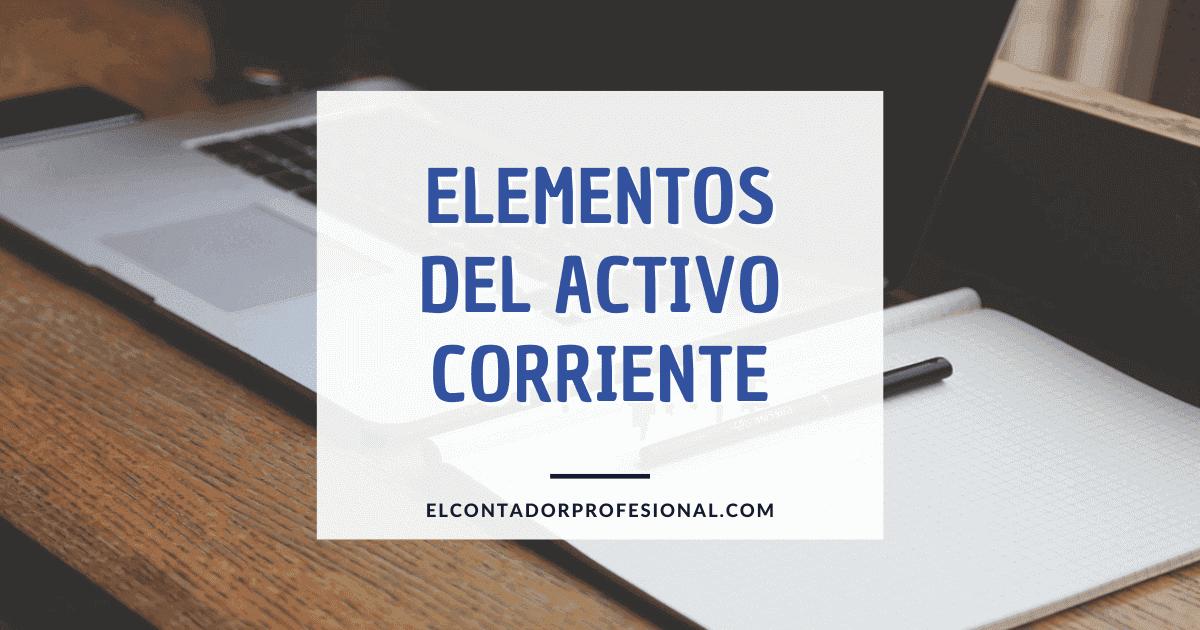 elementos del activo corriente