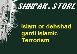 islam or dehshad gardi Islamic Terrorism