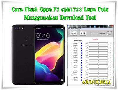 Cara Flash Oppo F5 cph1723 Lupa Pola Menggunakan Download Tool
