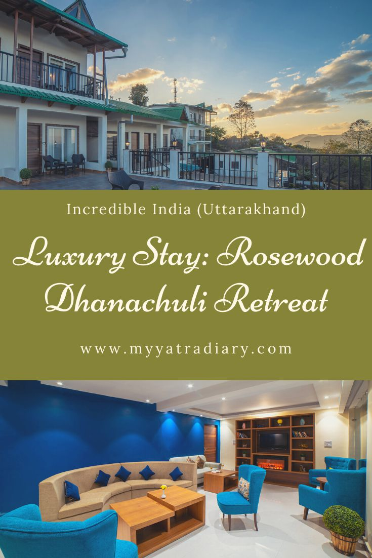 Luxury stay in the Himalayas - Rosewood Dhanachuli Retreat Pinterest Graphic