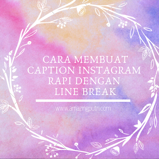 Cara_membuat_caption_instagram_rapi_dengan_line_break