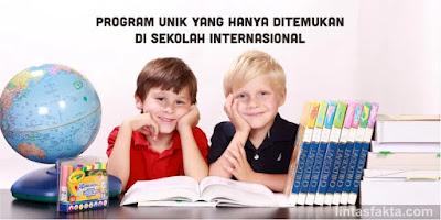 Program Unik di Sekolah Internasional