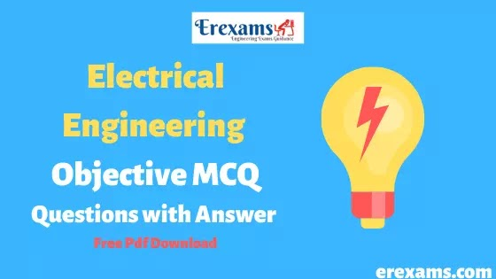 Electrical Engineering Objective Questions MCQ with Answer Free Pdf Download