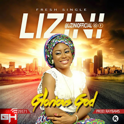 Music: Lizini – Glorious God