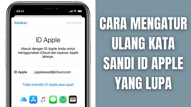 """Cara Mengatur Ulang Kata Sandi ID Apple Yang Lupa Di dalam mengatur ulang kata sandi pada ID Apple yang lupa, ada beberapa langkah yang harus di ikuti sesuai perangkat Apple yang digunakan, yang diantaranya adalah :  Cara Mengatur Ulang Kata Sandi ID Apple Pada Perangkat iPhone, iPad, atau iPod touch Untuk mengatur ulang kata sandi ID Apple pada perangkat iPhone, iPad, atau iPod touch, diantaranya adalah :  Buka """"Pengaturan"""". Ketuk """"[nama Anda]"""" > """"Kata Sandi & Keamanan"""" > """"Ubah Kata Sandi"""". Jika Anda sudah masuk ke iCloud dan mengaktifkan kode sandi, Anda akan diminta memasukkan kode sandi untuk perangkat Anda. Ikuti langkah-langkah di layar untuk memperbarui kata sandi.    Cara Mengatur Ulang Kata Sandi ID Apple Pada Perangkat Mac Untuk mengatur ulang kata sandi ID Apple pada perangkat mac, tersedia dalam dua bentuk cara, yang diantaranya adalah :  Cara mengatur ulang kata sandi ID Apple Dengan macOS Catalina Pilih """"Menu Apple"""" > """"Preferensi Sistem"""", lalu klik """"ID Apple"""". Klik """"Kata Sandi & Keamanan"""". Jika diminta untuk memasukkan kata sandi ID Apple, klik """"Lupa ID Apple atau Kata Sandi"""", lalu ikuti petunjuk di layar. Anda dapat melewati langkah terakhir di bawah. Klik """"Ubah Kata Sandi"""". Agar dapat mengatur ulang kata sandi """"ID Apple"""", Anda harus memasukkan """"Kata Sandi Yang Digunakan Untuk Membuka Mac"""".  Cara mengatur ulang kata sandi ID Apple Dengan macOS Mojave, High Sierra, atau Sierra Pilih """"Menu Apple"""" > """"Preferensi Sistem"""", lalu klik """"iCloud"""". Pilih """"Detail Akun"""". Jika diminta untuk memasukkan kata sandi ID Apple, klik """"Lupa ID Apple atau Kata Sandi"""", lalu ikuti petunjuk di layar. Anda dapat melewati langkah terakhir di bawah. Klik """"Keamanan"""" > """"Atur Ulang Kata Sandi atau Ubah Kata Sandi"""". Agar dapat mengatur ulang kata sandi """"ID Apple"""", Anda harus memasukkan """"Kata Sandi Yang Digunakan Untuk Membuka Mac"""".  NB : Untuk informasi lebih lanjut silahkan kunjungi """"support.apple.com""""    Nah itu dia bagaimana cara untuk mengatur ulang kata sandi ID Apple yang luda. """