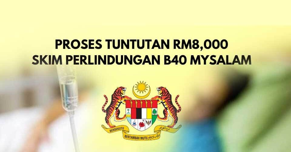 Proses Tuntutan Rm8 000 Skim Perlindungan B40 Mysalam Kabar Terkini