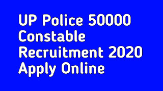 UP Police 50000 Constable Recruitment 2020 Apply Online