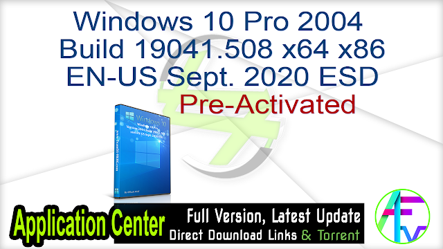 Windows 10 Pro 2004 Build 19041.508 x64 x86 EN-US Sept. 2020 ESD Pre-Activated