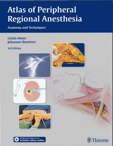 Atlas of Peripheral Regional Anesthesia-Anatomy and Techniques, 3rd Edition PDF (October 12, 2015)