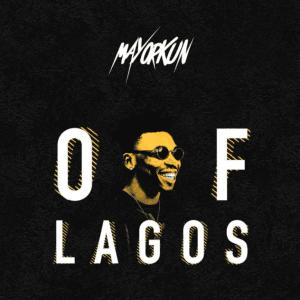 Mayorkun – Of Lagos Lyrics
